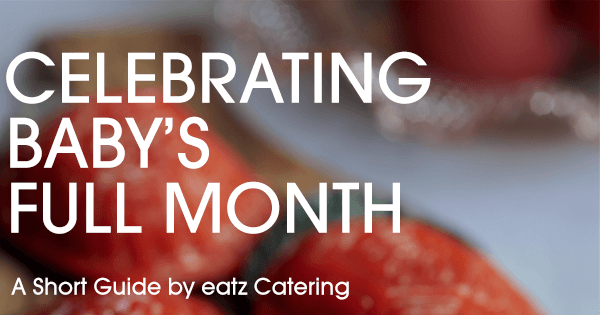 Catering For Baby's Full Month Celebration