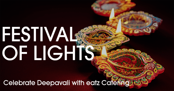 Celebrate The Festival of Lights with Eatz Catering