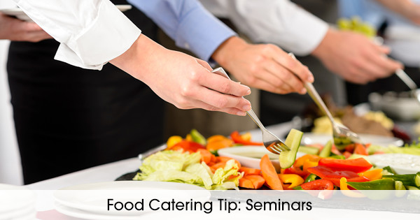 Food Catering Tips: Catering for a Seminar