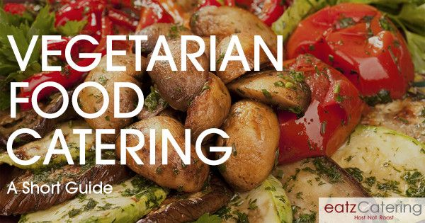 A short guide to vegetarian food catering