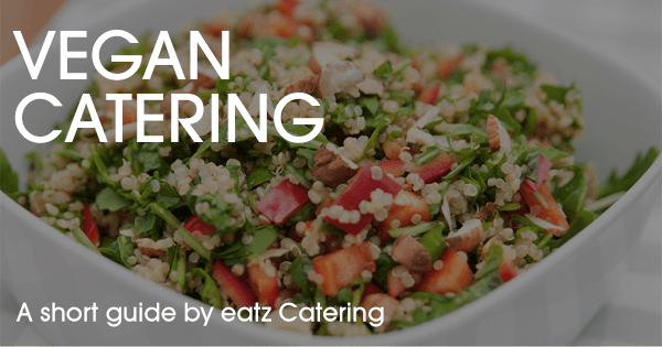 Team Up with Your Caterer for a Vegan Event!
