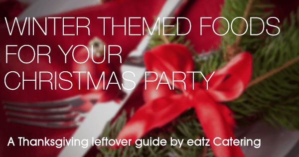 Winter Themed Foods for Your Christmas Party