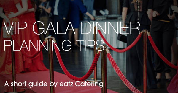Tips for Planning Your Own VIP Gala Dinner