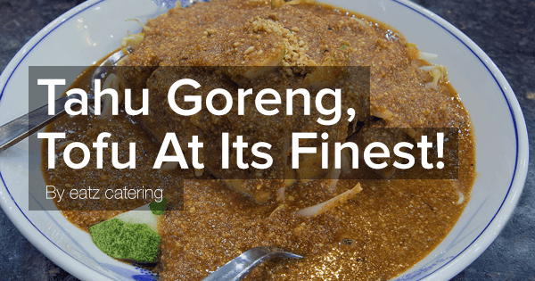Tahu Goreng: Tofu at its finest!
