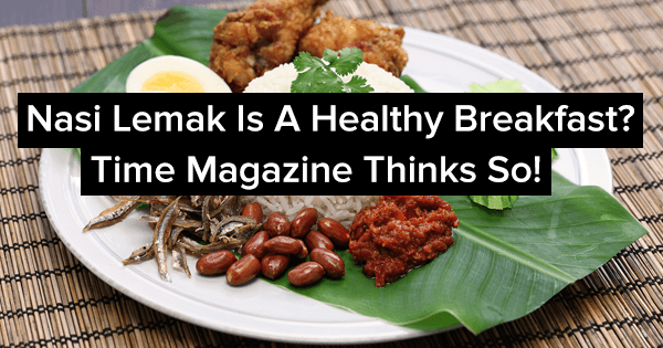 Nasi Lemak Declared a Healthy Breakfast by Time Magazine