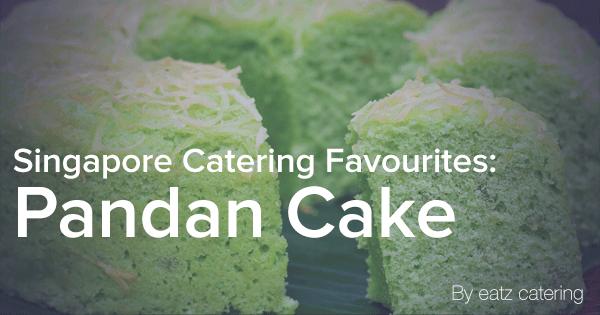 Singapore Catering Favourites: Pandan Cake