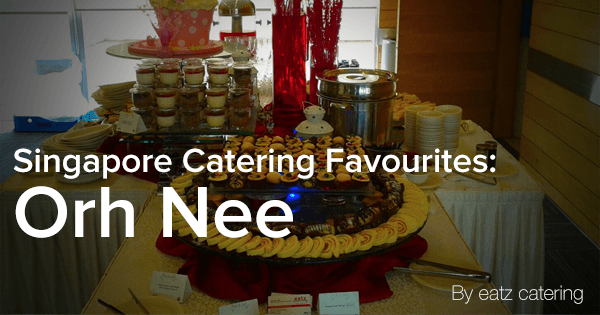 Singapore Catering Favourites: Orh-Nee or Teochew Yam Paste