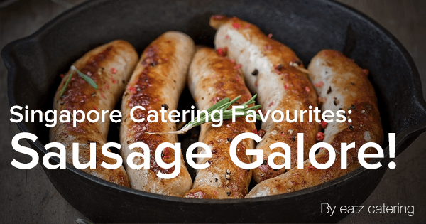Singapore Catering Favourites: A Galore of Halal Sausages