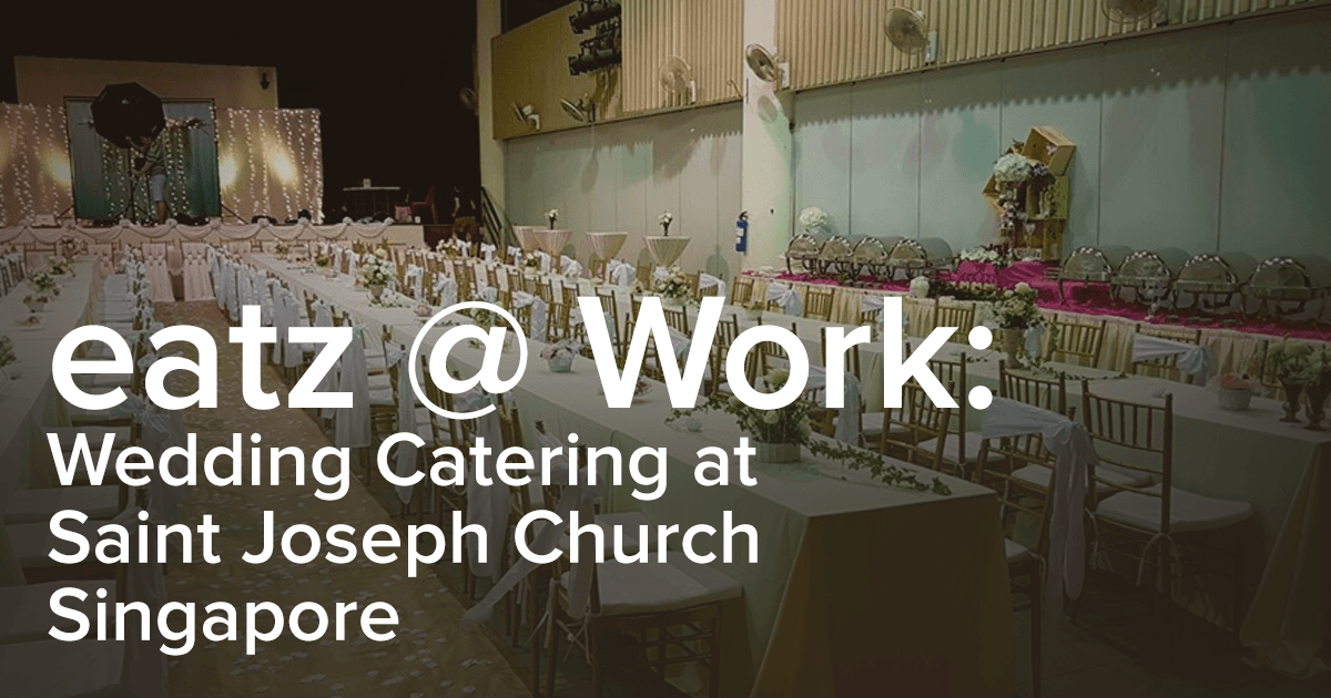 Wedding Catering in Singapore by eatz: Saint Joseph Church