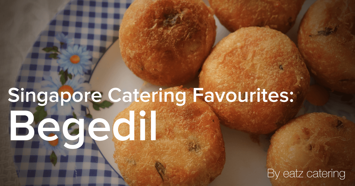 Singapore Catering Favourites: Begedil