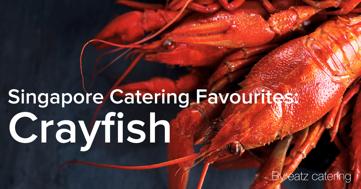 Singapore Catering Favourites: The Crayfish