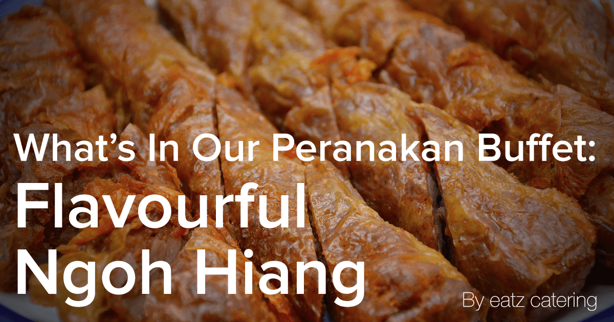 What's In Our Catererd Peranakan Buffet: Ngoh Hiang