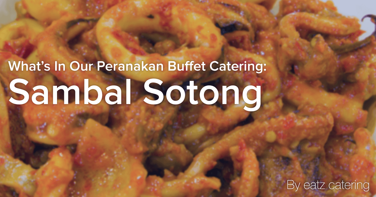 What's in Our Peranakan Buffet Catering: Sambal Sotong