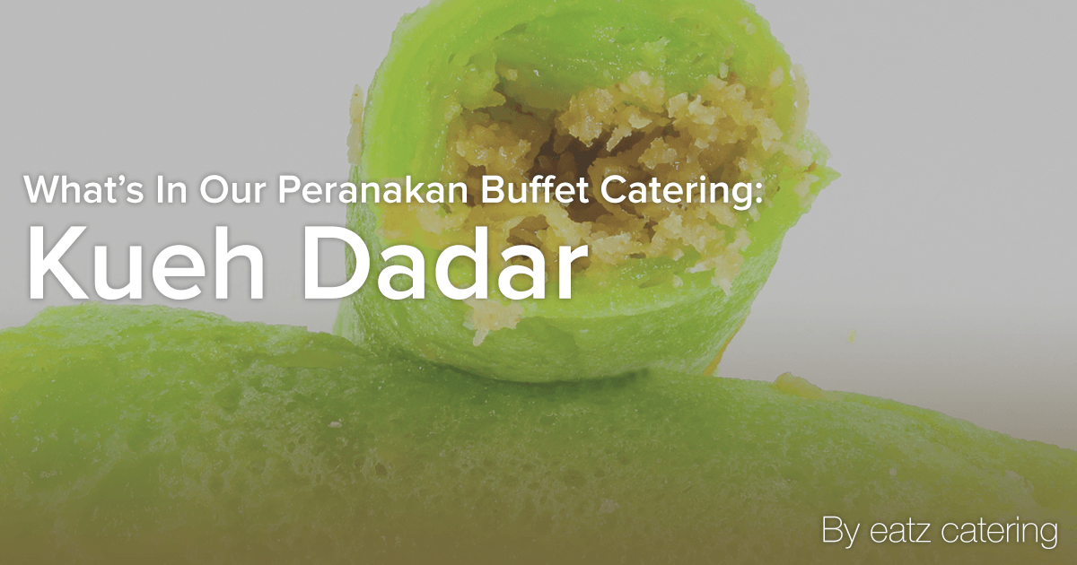 What's in Our Peranakan Buffet Catering: Kueh Dadar