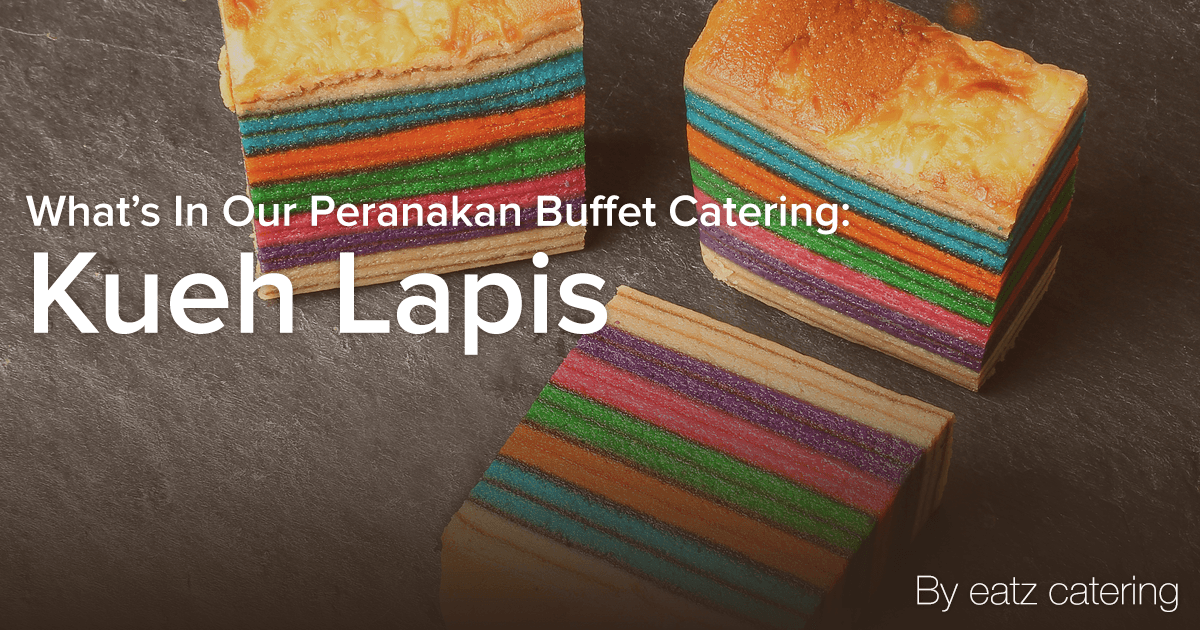 What's in Our Peranakan Buffet Catering: Kueh Lapis