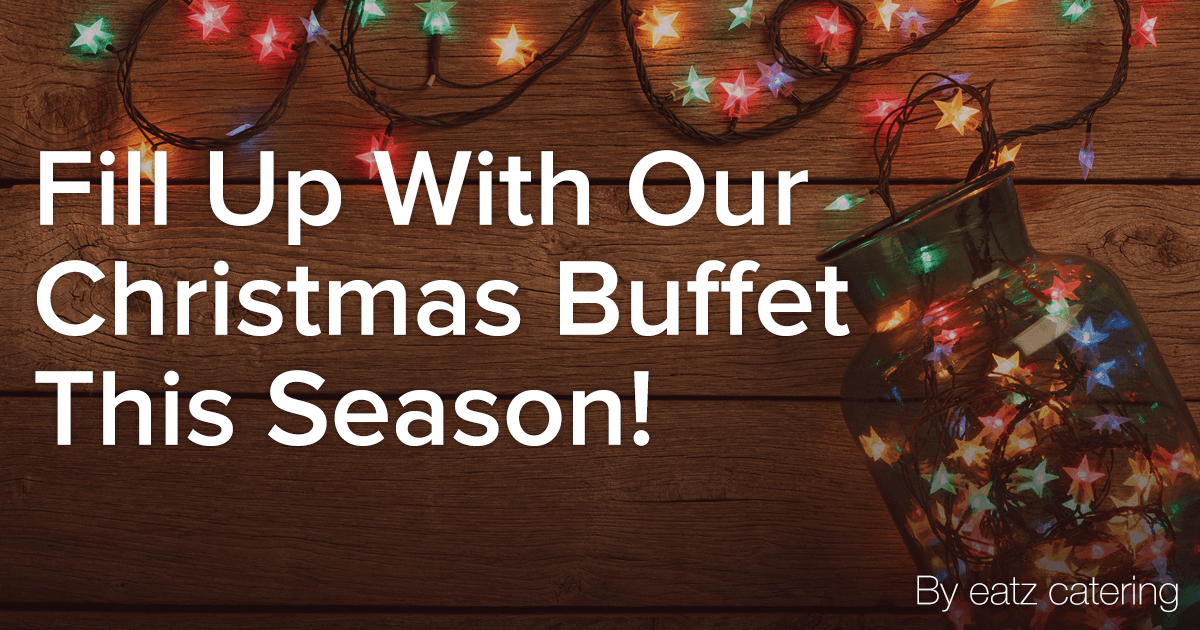 Fill Up with Our Christmas Buffet This Season!