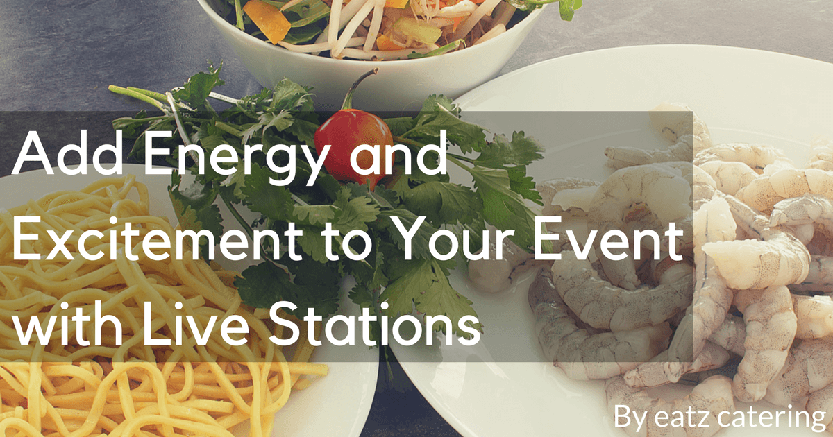 Add Energy and Excitement to Your Event with Live Stations