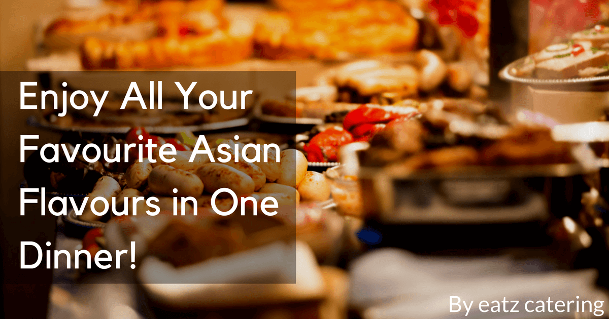 Enjoy All Your Favourite Asian Flavours in One Dinner!