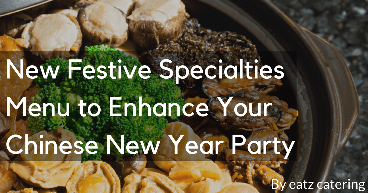 New Festive Specialties Menu to Enhance Your Chinese New Year Party