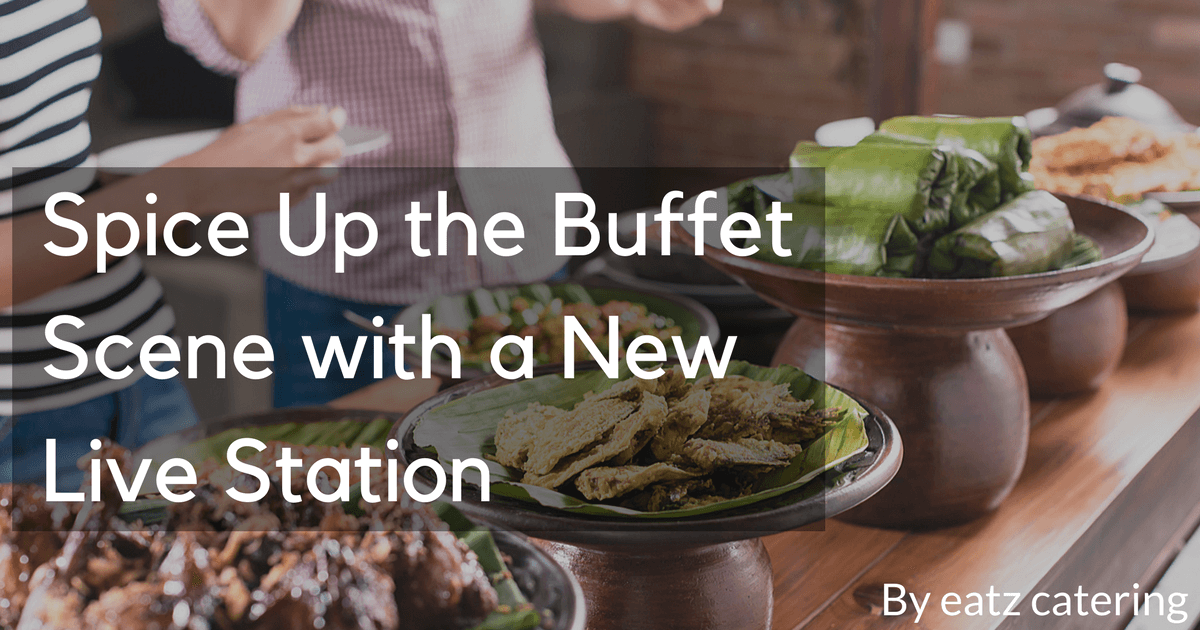 Spice Up the Buffet Scene with a New Live Station