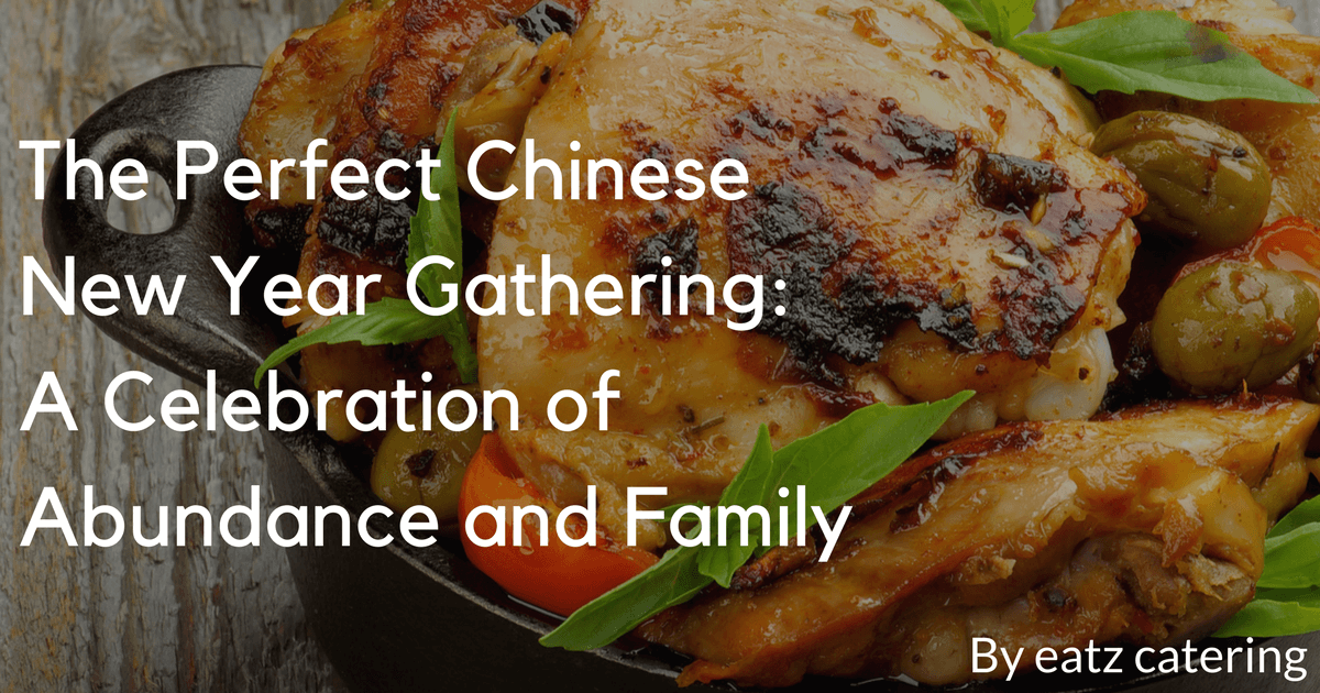 The Perfect Chinese New Year Gathering: A Celebration of Abundance and Family