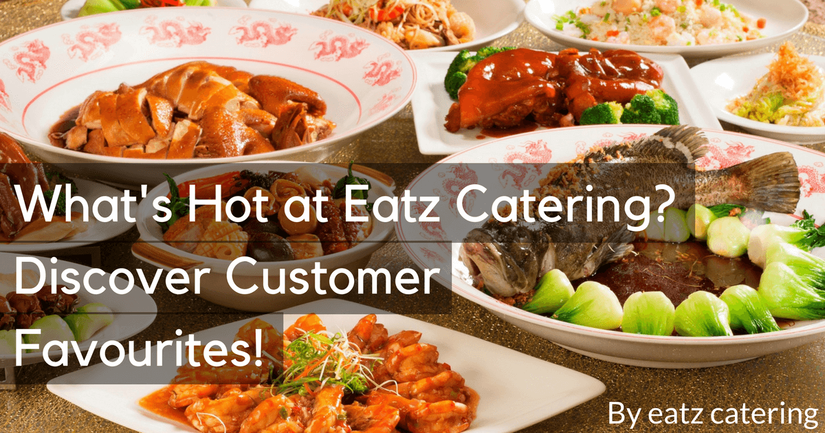 What's Hot at Eatz Catering? Discover Customer Favourites!