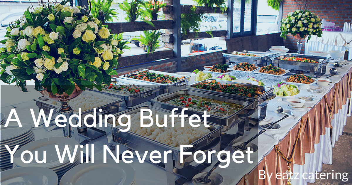 A Wedding Buffet You Will Never Forget