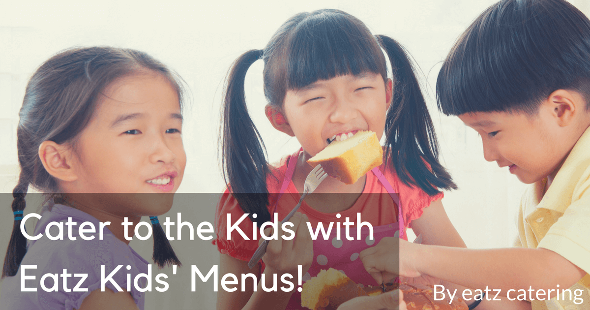 Cater to the Kids with Eatz Kids' Menus!