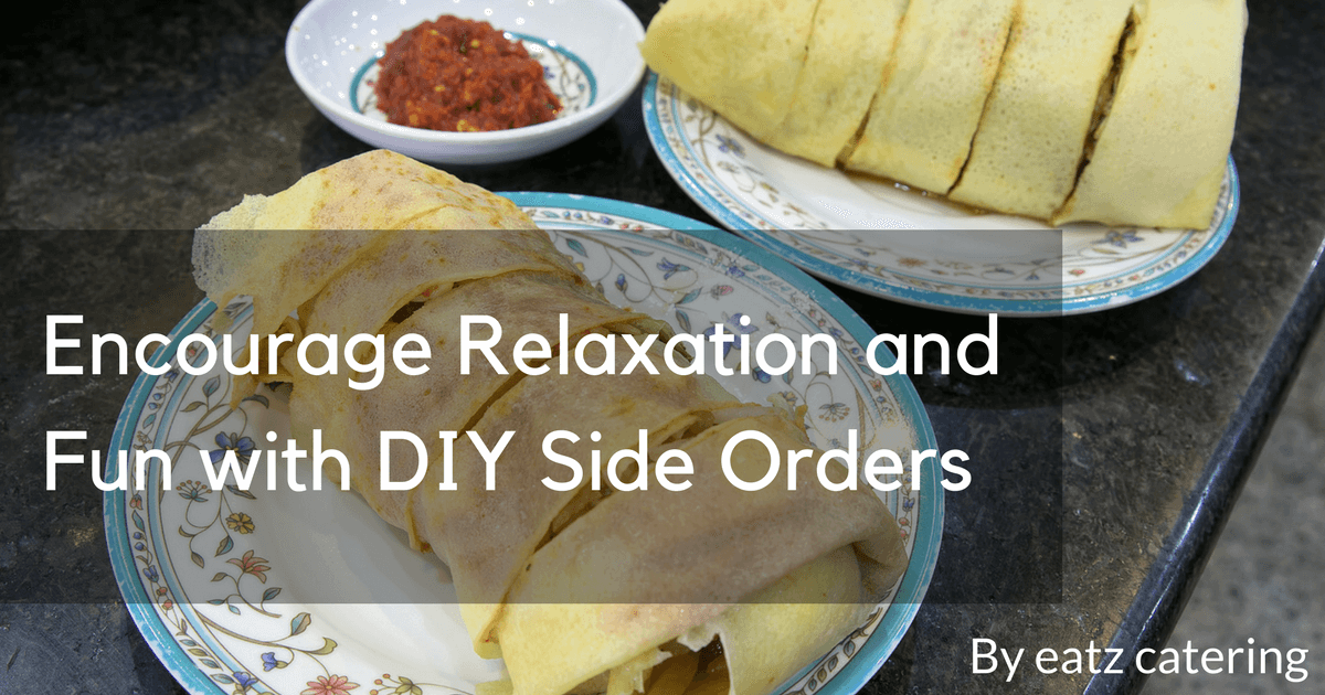 Encourage Relaxation and Fun with DIY Side Orders