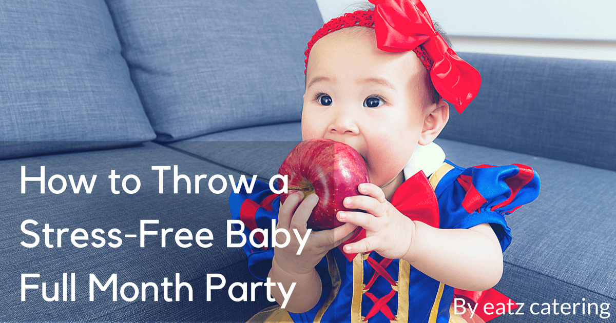 How to Throw a Stress-Free Baby Full Month Party