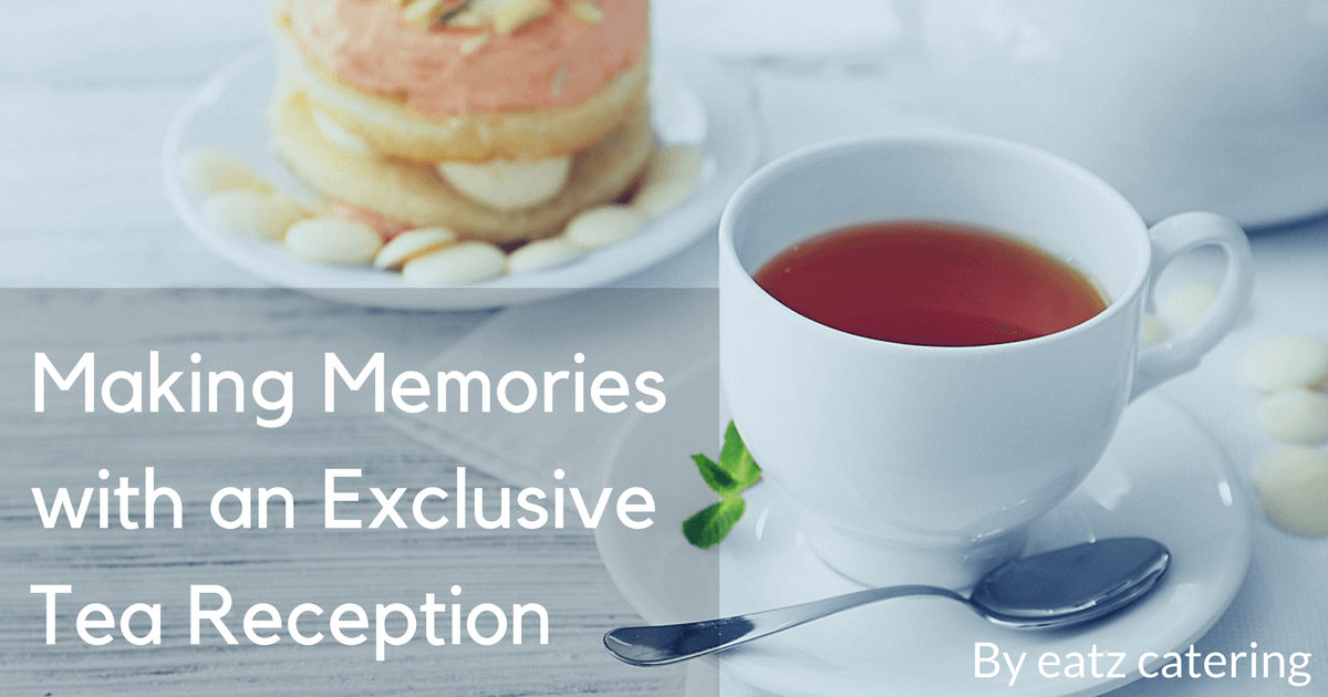 Making Memories with an Exclusive Tea Reception