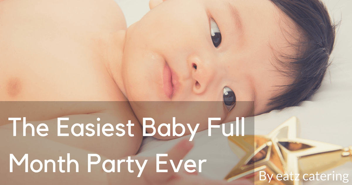 The Easiest Baby Full Month Party Ever