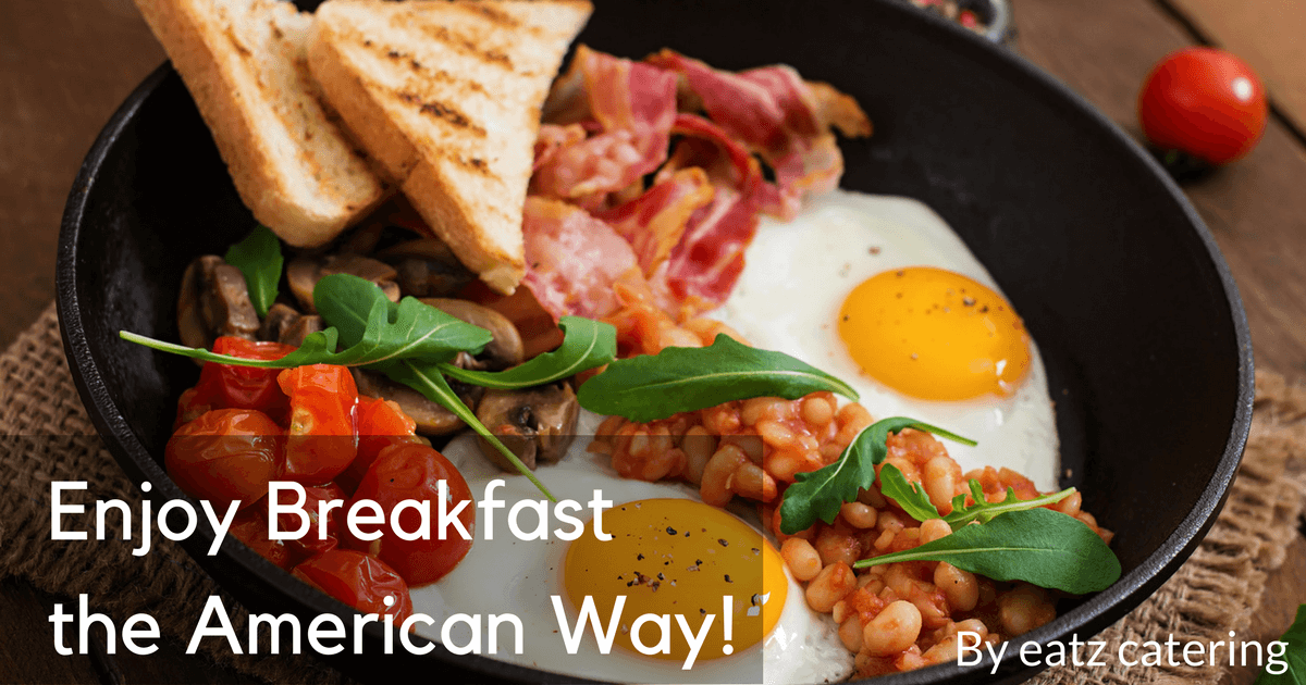 Enjoy Breakfast the American Way!