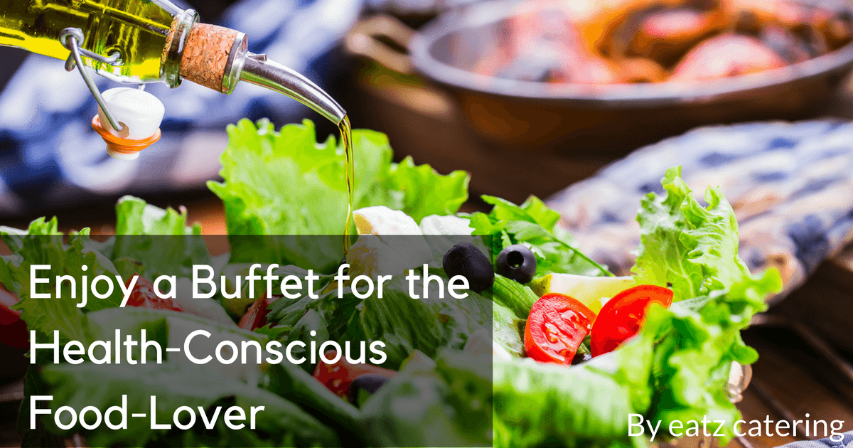 Enjoy a Buffet for the Health-Conscious Food-Lover