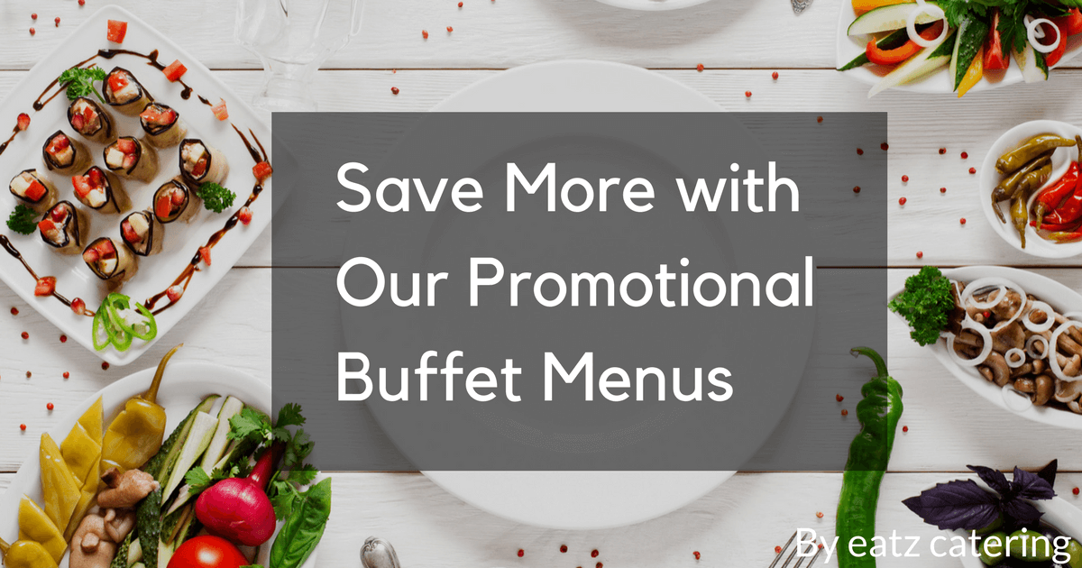 Save More with Our Promotional Buffet Menus