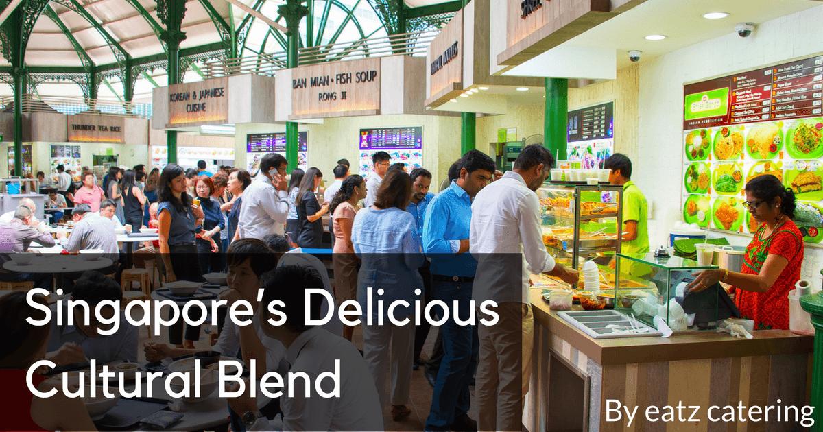 Singapore's Delicious Cultural Blend