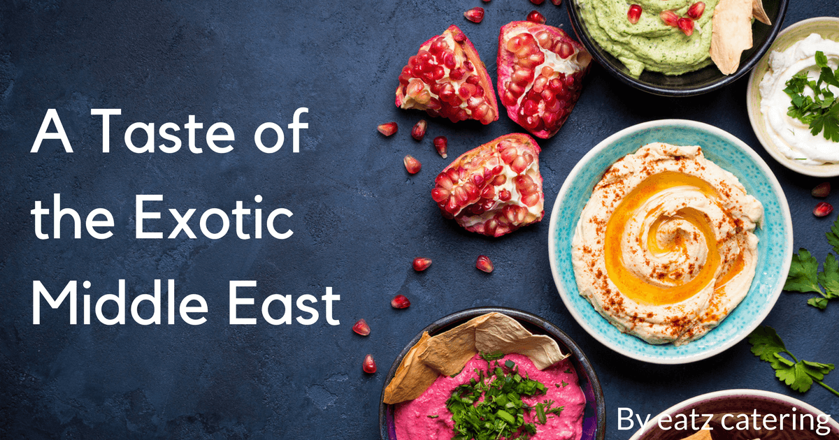 A Taste of the Exotic Middle East