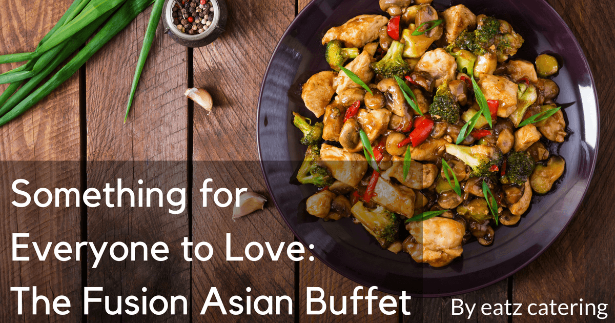 Something for Everyone to Love: The Fusion Asian Buffet