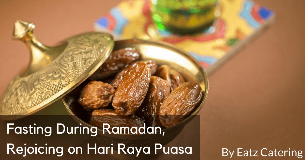Fasting During Ramadan, Rejoicing on Hari Raya Puasa