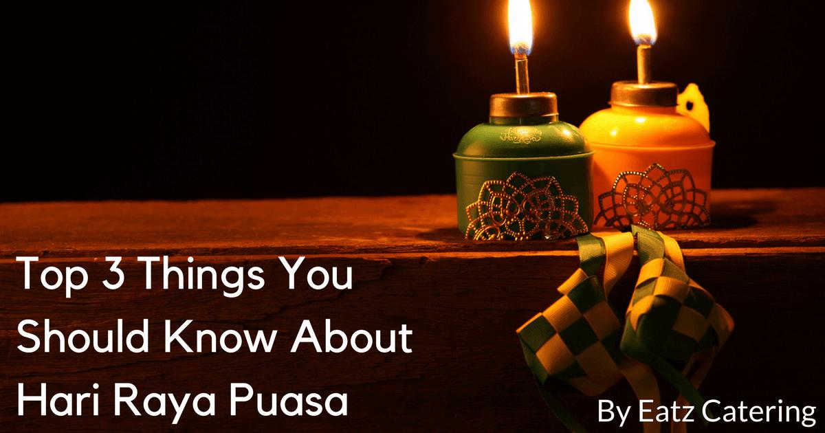 Top 3 Things You Should Know About Hari Raya Puasa