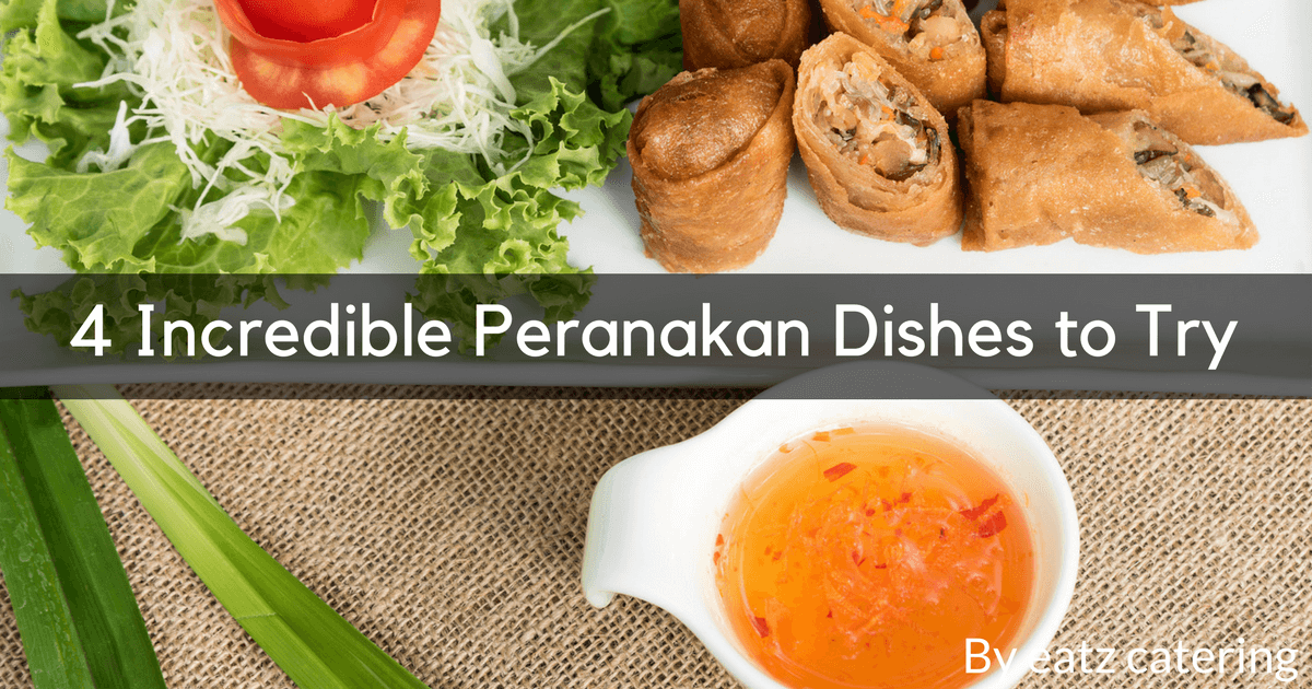 4 Incredible Peranakan Dishes to Try