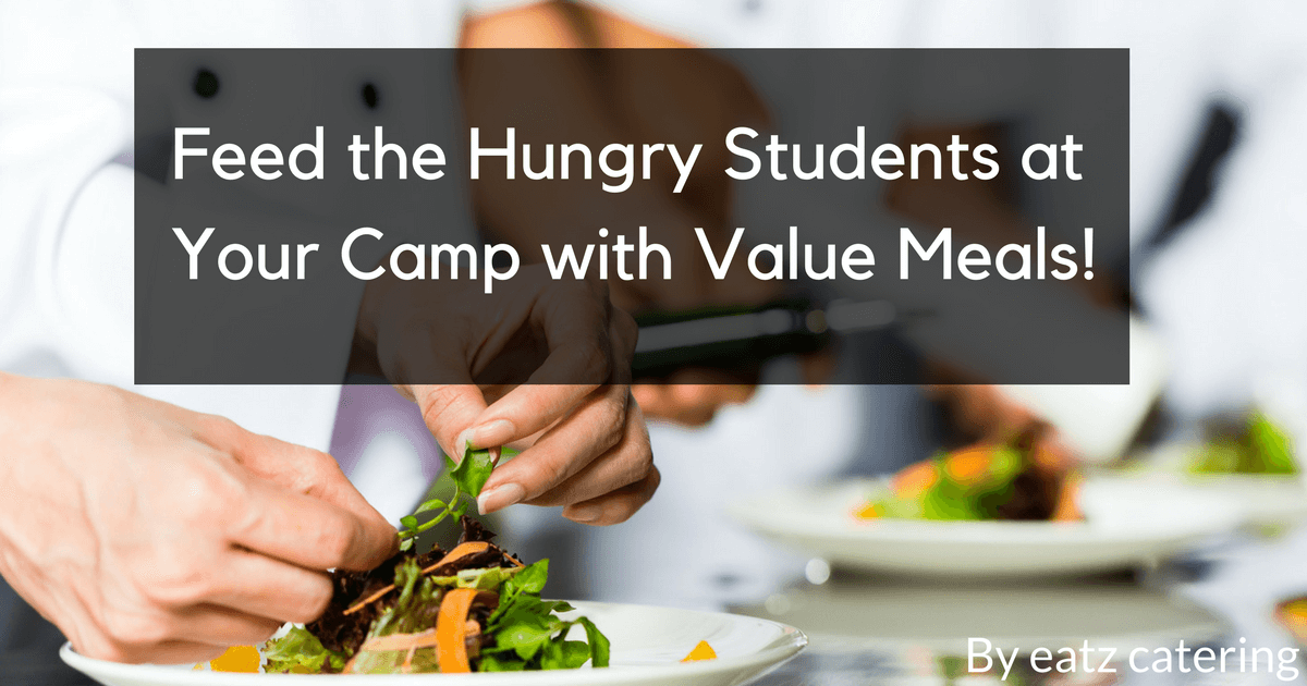 Feed the Hungry Students at Your Camp with Value Meals!