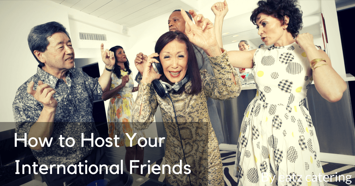 How to Host Your International Friends