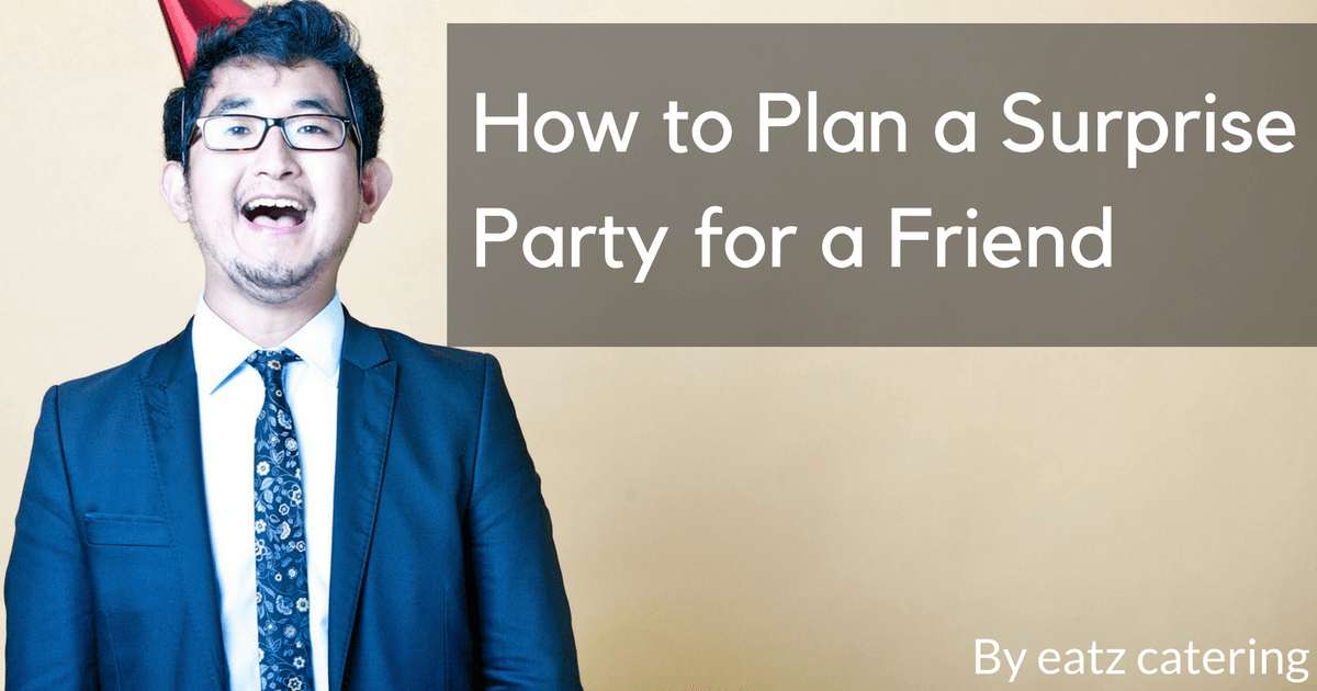 How to Plan a Surprise Party for a Friend