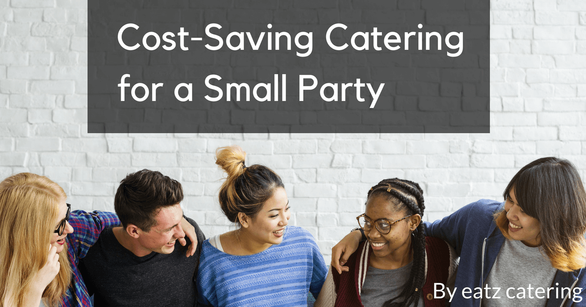 Cost-Saving Catering for a Small Party