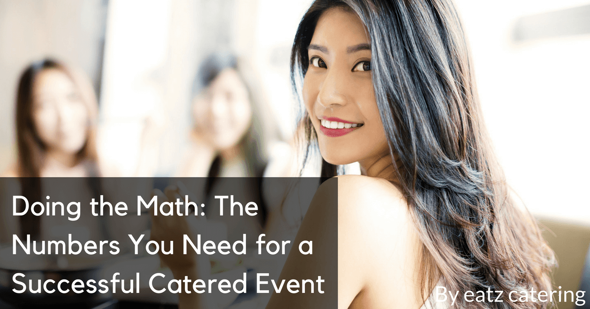 Doing the Math: The Numbers You Need for a Successful Catered Event