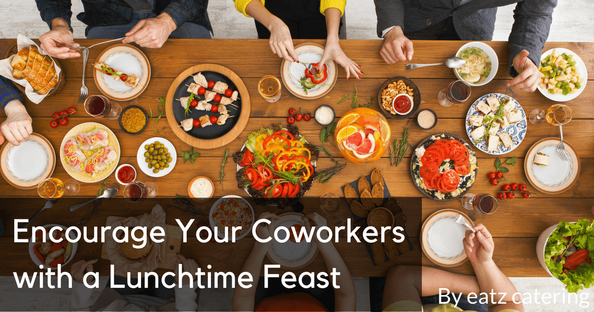 Encourage Your Coworkers with a Lunchtime Feast