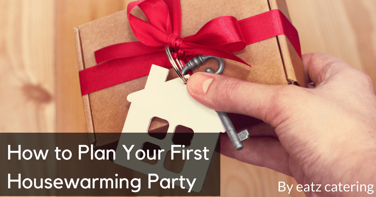 How To Plan Your First Housewarming Party
