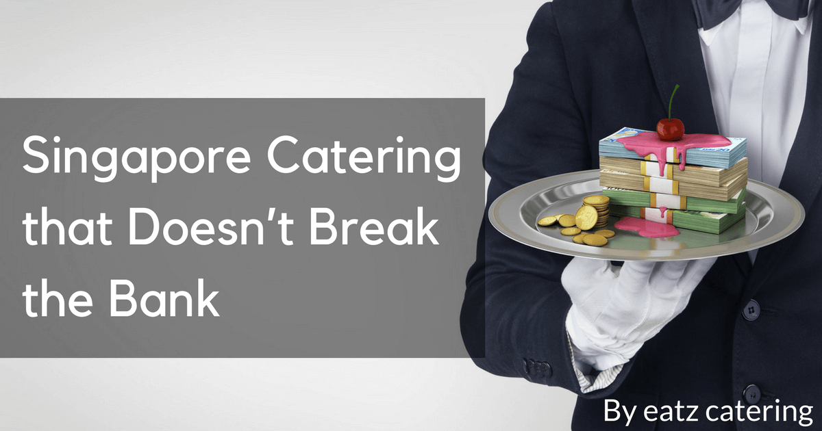 Singapore Catering that Doesn't Break the Bank