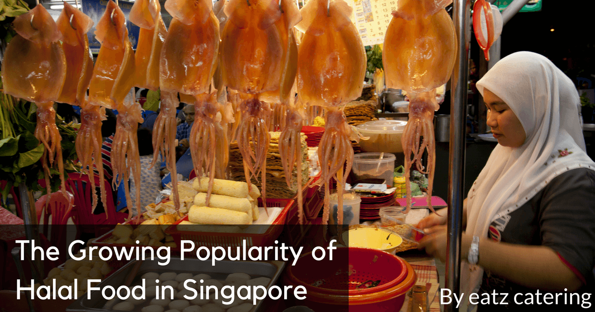 The Growing Popularity of Halal Food in Singapore